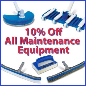 10% off all Pool Maintenance Equipment