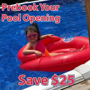 Prebook Your Pool Opening - Save $25
